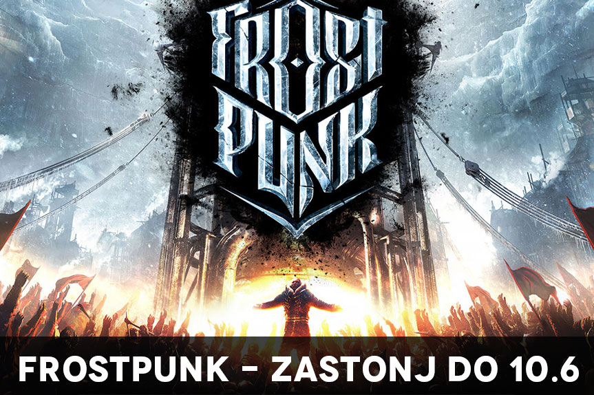 [ZASTONJ] Frostpunk Igra na Epic Games Storeu do 10.6.21