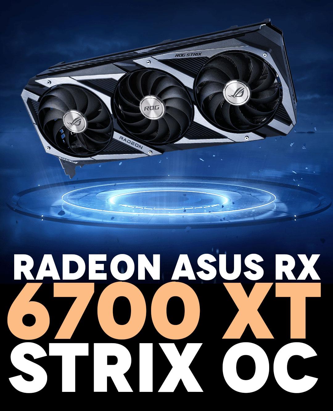 ROG Strix Radeon™ RX 6700 XT OC Edition 12GB GDDR6